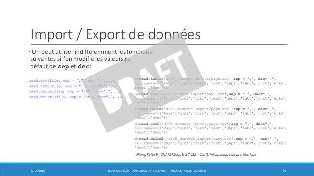 Import / Export de données • On peut utiliser indifféremment les fonctions suivantes si l'on modifie les valeurs par défau...