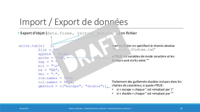 Import / Export de données • Export d'objet (data.frame, vector, matrix, …) en fichier 30/06/2016 BORIS GUARISMA - FORMATI...