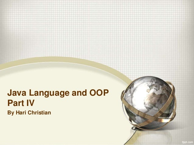 Java Language and OOP Part IV By Hari Christian