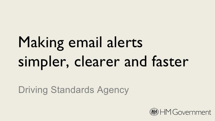 Making email alertssimpler, clearer and fasterDriving Standards Agency