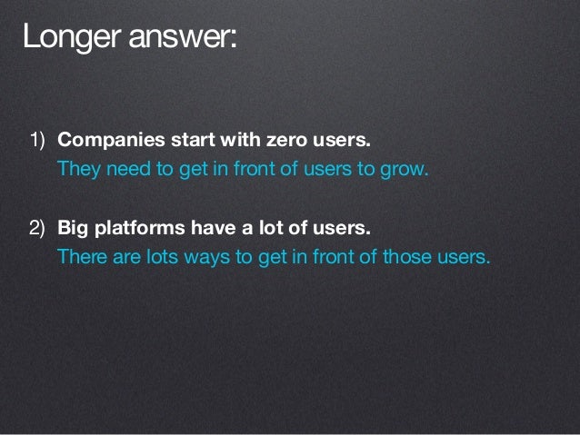 We live in an era of HUGE platforms 3.5B searches per day 1.3B users 1B+ active users 800M active users 600M active users ...