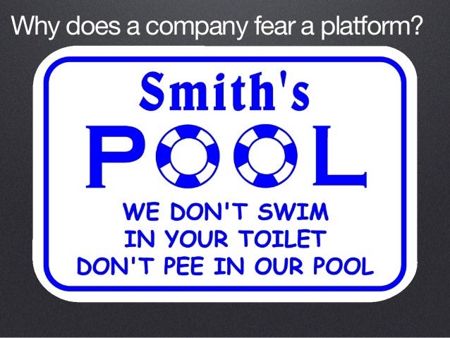 Why does a company fear a platform?