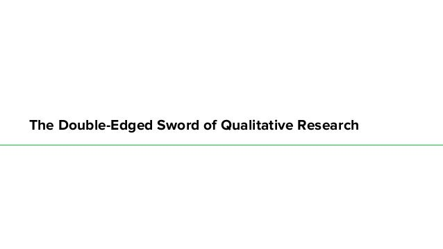 The Double-Edged Sword of Qualitative Research