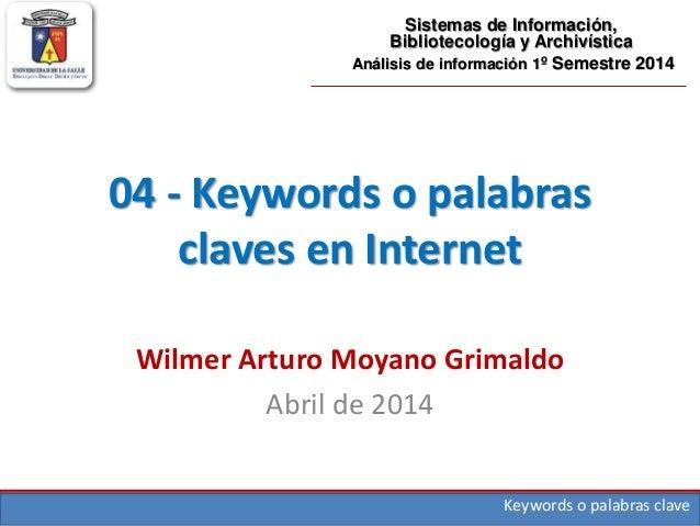 Keywords o palabras clave 04 - Keywords o palabras claves en Internet Sistemas de Información, Bibliotecología y Archivíst...
