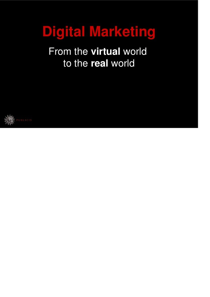 Digital MarketingFrom the virtual world   to the real world