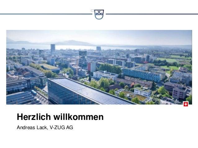 Andreas Lack, V-ZUG AG Herzlich willkommen