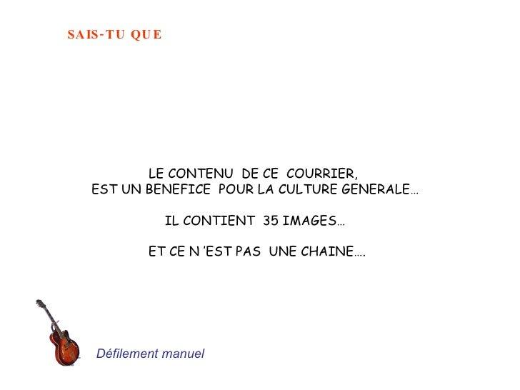 LE CONTENU  DE CE  COURRIER,  EST UN BENEFICE  POUR LA CULTURE GENERALE… IL CONTIENT  35 IMAGES… ET CE N'EST PAS  UNE CHA...