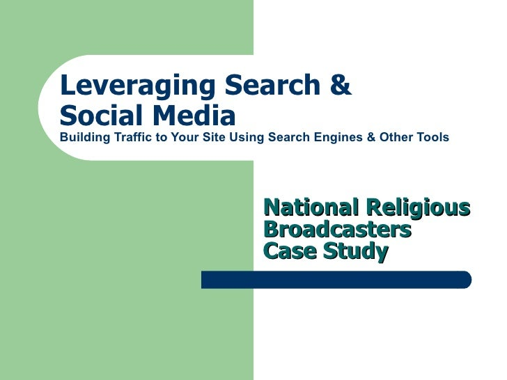 Leveraging Search &    Social Media Building Traffic to Your Site Using Search Engines & Other Tools National Religious Br...