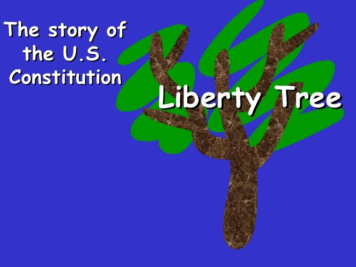 The story of the U.S. Constitution Liberty Tree
