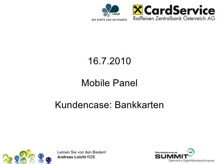 16.7.2010 Mobile Panel Kundencase: Bankkarten