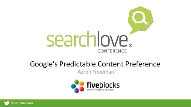 @aaronfriedman Google's Predictable Content Preference Aaron Friedman