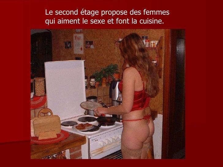 Le second étage propose des femmes qui aiment le sexe et font la cuisine.