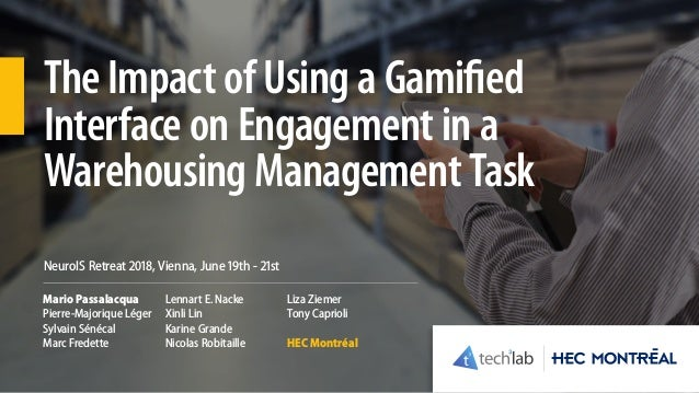 The Impact of Using a Gamified Interface on Engagement in a Warehousing Management Task Mario Passalacqua Pierre-Majorique...