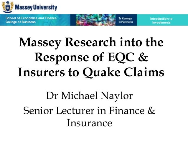 School of Economics and Finance College of Business Introduction to Investments Massey Research into the Response of EQC &...