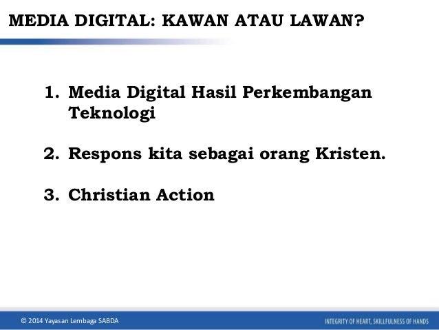 Media Digital Kawan atau Lawan Slide 2