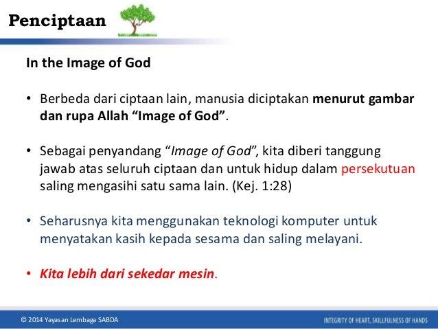 """Penciptaan  In the Image of God  • Berbeda dari ciptaan lain, manusia diciptakan menurut gambar  dan rupa Allah """"Image of ..."""
