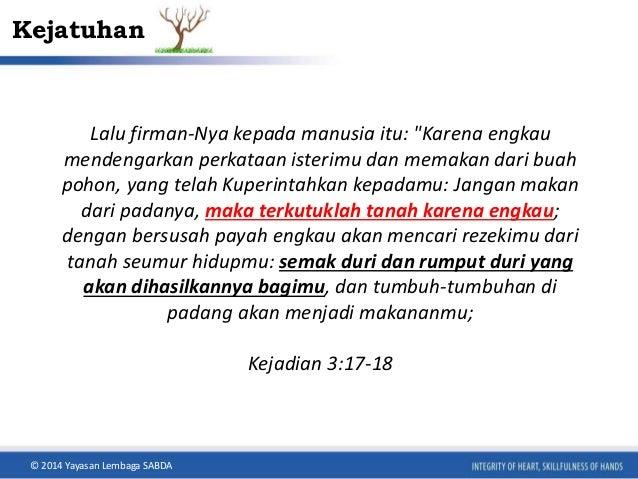"""Kejatuhan  Lalu firman-Nya kepada manusia itu: """"Karena engkau  mendengarkan perkataan isterimu dan memakan dari buah  poho..."""