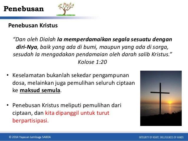 """Penebusan  Penebusan Kristus  """"Dan oleh Dialah Ia memperdamaikan segala sesuatu dengan  diri-Nya, baik yang ada di bumi, m..."""