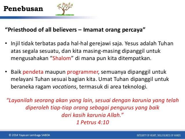 """Penebusan  """"Priesthood of all believers – Imamat orang percaya""""  • Injil tidak terbatas pada hal-hal gerejawi saja. Yesus ..."""