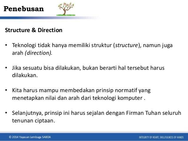 Penebusan  Structure & Direction  • Teknologi tidak hanya memiliki struktur (structure), namun juga  arah (direction).  • ...