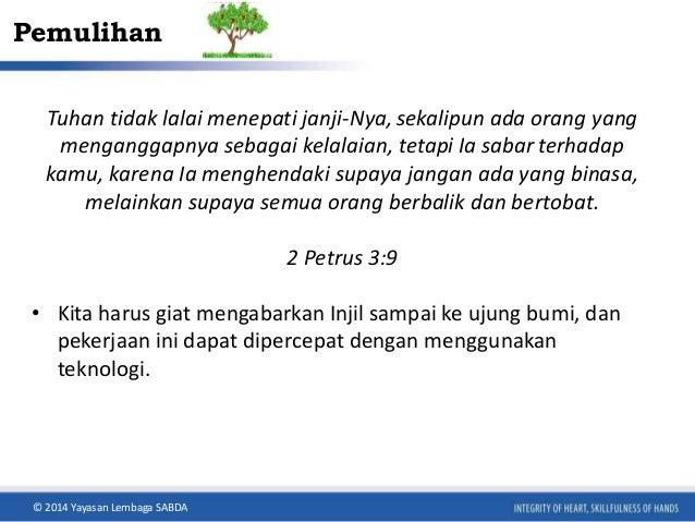 Pemulihan  Tuhan tidak lalai menepati janji-Nya, sekalipun ada orang yang  menganggapnya sebagai kelalaian, tetapi Ia saba...