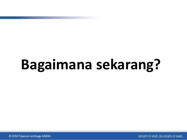 Bagaimana sekarang?  © 2014 Yayasan Lembaga SABDA