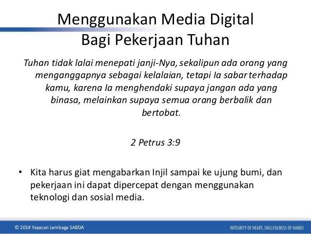 Menggunakan Media Digital  Bagi Pekerjaan Tuhan  Tuhan tidak lalai menepati janji-Nya, sekalipun ada orang yang  mengangga...