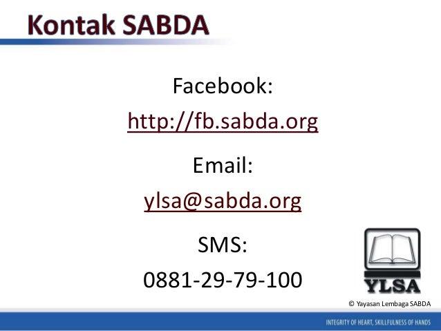 Facebook:  http://fb.sabda.org  Email:  ylsa@sabda.org  SMS:  0881-29-79-100  © Yayasan Lembaga SABDA