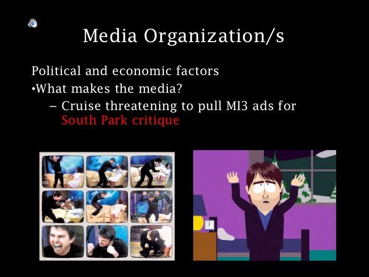 Media Organization/s <ul><li>Political and economic factors </li></ul><ul><li>What makes the media? </li></ul><ul><ul><li>...