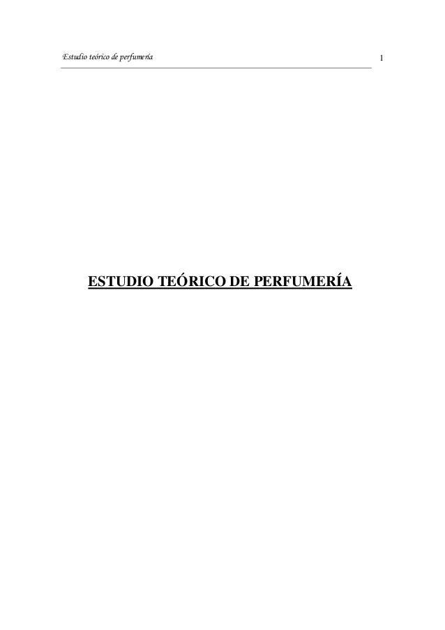 Estudio teórico de perfumería 1 ESTUDIO TEÓRICO DE PERFUMERÍA
