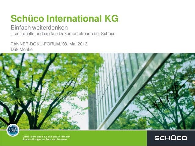 Schüco International KGEinfach weiterdenkenTraditionelle und digitale Dokumentationen bei SchücoTANNER-DOKU-FORUM, 08. Mai...