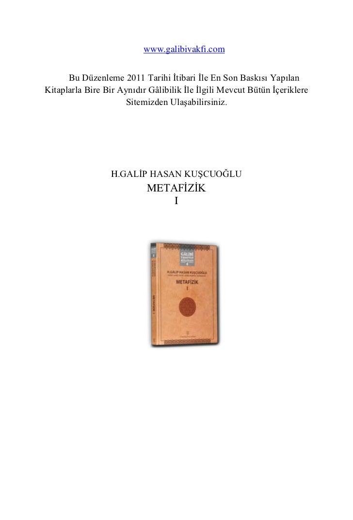 www.galibivakfi.com      Bu Düzenleme 2011 Tarihi İtibari İle En Son Baskısı YapılanKitaplarla Bire Bir Aynıdır Gâlibilik ...