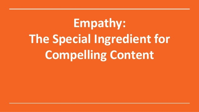 Empathy: The Special Ingredient for Compelling Content with Mirhonda Studevant  Slide 3