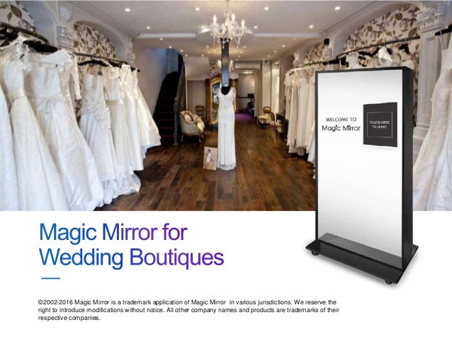 Magic mirror for wedding boutiques 1 638gcb1474343164 magic mirror for wedding boutiques 2002 2016 magic mirror is a trademark application of magic mirror in various jurisdictions junglespirit Gallery