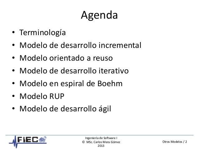 Otros Modelos / 2 Ingeniería de Software I © MSc. Carlos Mera Gómez 2013 Agenda • Terminología • Modelo de desarrollo incr...
