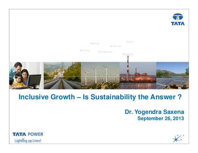 …Message Box ( Arial, Font size 18 Bold) Inclusive Growth – Is Sustainability the Answer ? Dr. Yogendra Saxena September 2...