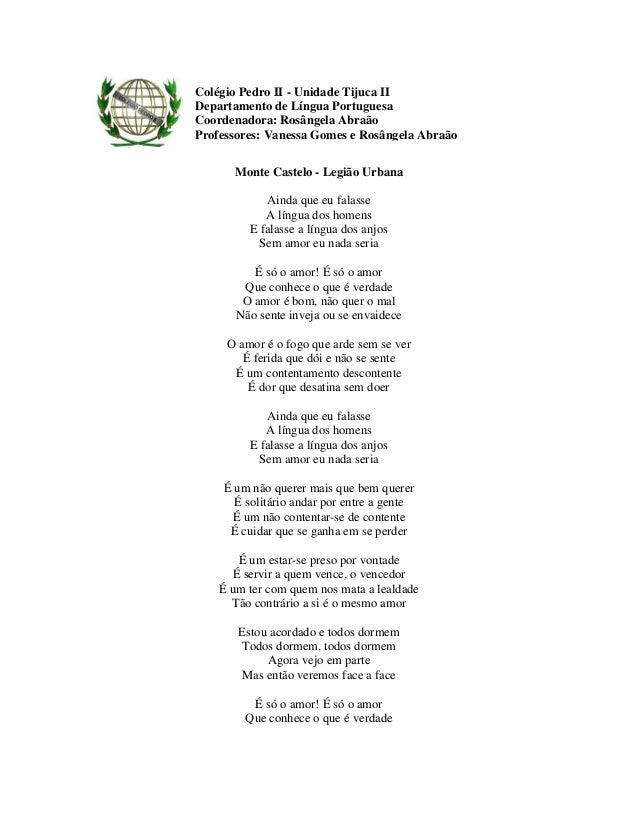 Monte Castelo - Legião Urbana Ainda que eu falasse A língua dos homens E falasse a língua dos anjos Sem amor eu nada seria...