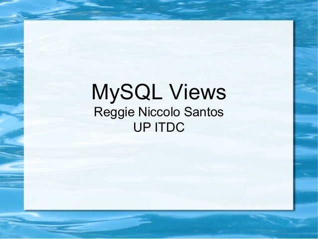 MySQL Views Reggie Niccolo Santos UP ITDC