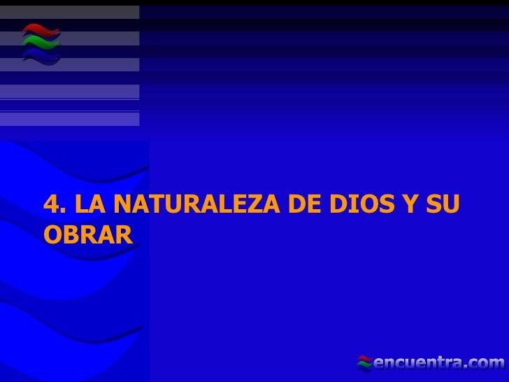 4. LA NATURALEZA DE DIOS Y SU OBRAR