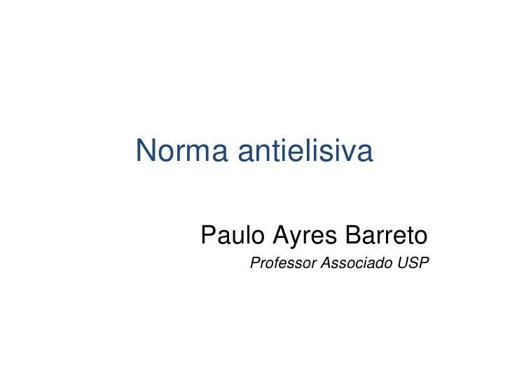 Norma antielisiva    Paulo Ayres Barreto        Professor Associado USP