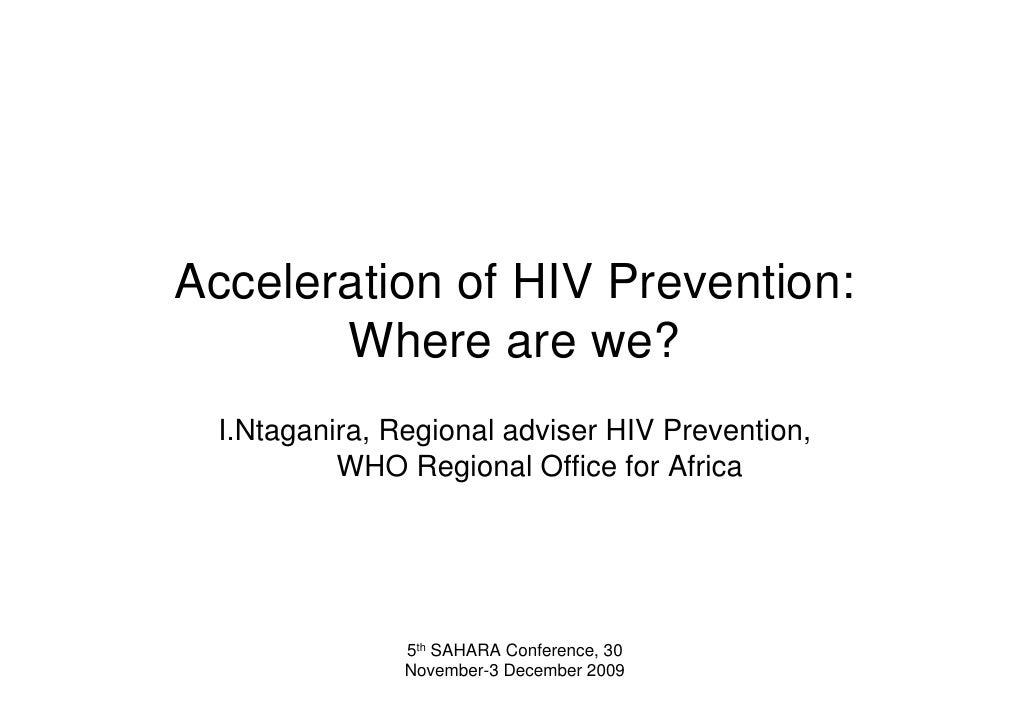 Acceleration of HIV Prevention:        Where are we?  I.Ntaganira, Regional adviser HIV Prevention,           WHO Regional...