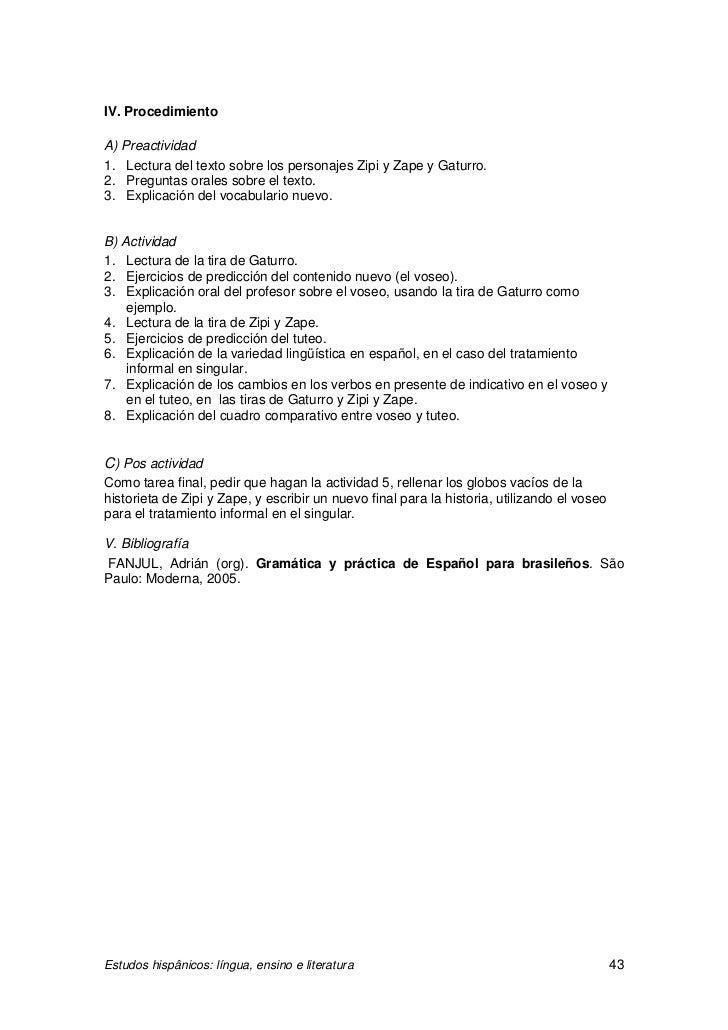 IV. ProcedimientoA) Preactividad1. Lectura del texto sobre los personajes Zipi y Zape y Gaturro.2. Preguntas orales sobre ...