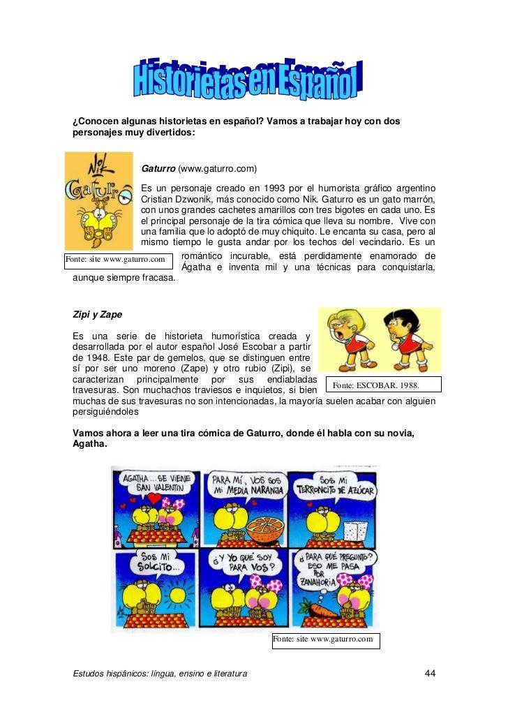 ¿Conocen algunas historietas en español? Vamos a trabajar hoy con dos personajes muy divertidos:                   Gaturro...