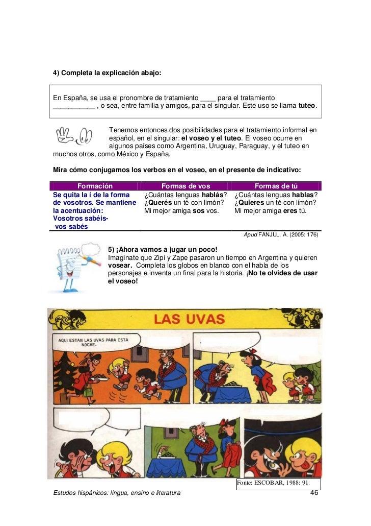 4) Completa la explicación abajo:En España, se usa el pronombre de tratamiento ____ para el tratamiento___________ , o sea...
