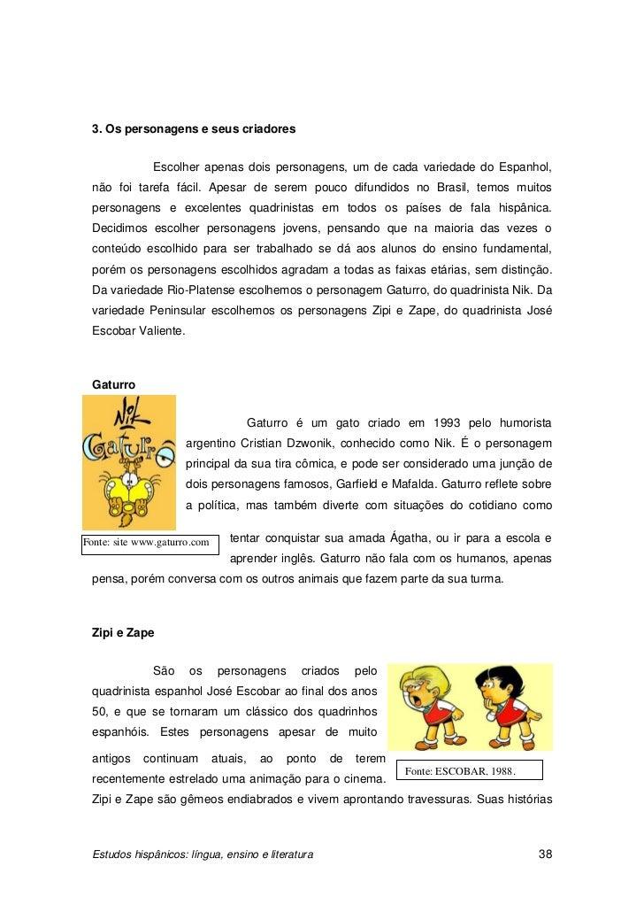 3. Os personagens e seus criadores               Escolher apenas dois personagens, um de cada variedade do Espanhol, não f...