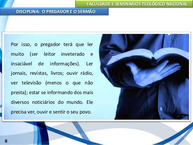 FACULDADE E SEMINÁRIOS TEOLÓGICO NACIONAL DISCIPLINA: O PREGADOR E O SERMÃO 9 Preparo Espiritual do Pregador O pregador de...