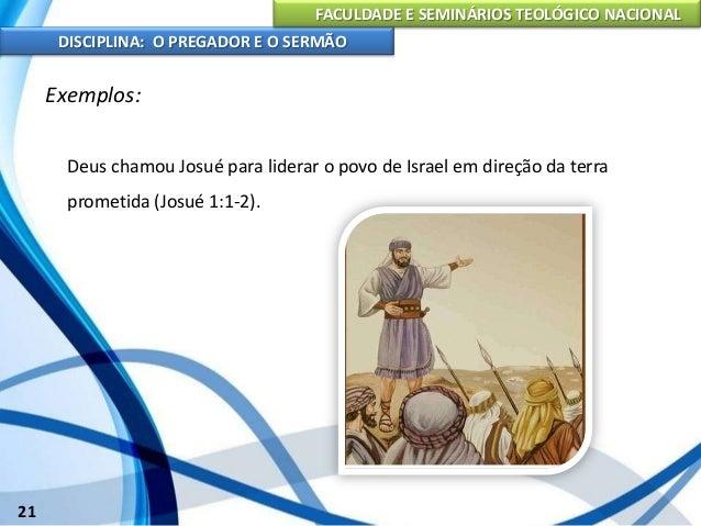 FACULDADE E SEMINÁRIOS TEOLÓGICO NACIONAL DISCIPLINA: O PREGADOR E O SERMÃO 22 Exemplos: Samuel foi usado para ser o últim...