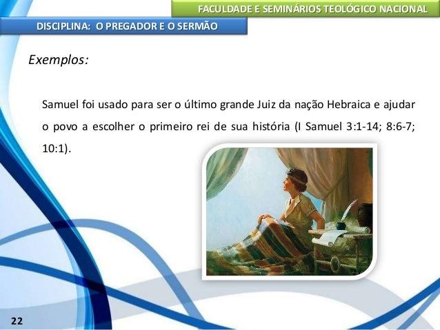 FACULDADE E SEMINÁRIOS TEOLÓGICO NACIONAL DISCIPLINA: O PREGADOR E O SERMÃO 23 Exemplos: Davi, o segundo rei da história d...