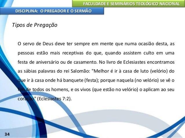 FACULDADE E SEMINÁRIOS TEOLÓGICO NACIONAL DISCIPLINA: O PREGADOR E O SERMÃO 35 Tipos de Pregação Há vários tipos de sermõe...