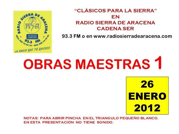 """"""" CLÁSICOS PARA LA SIERRA"""" EN  RADIO SIERRA DE ARACENA CADENA SER 93.3 FM o en www.radiosierradearacena.com OBRAS MAESTRAS..."""